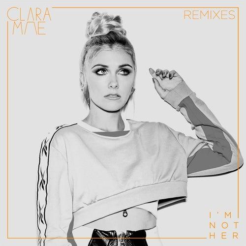 I'm Not Her (Remixes) von Clara Mae