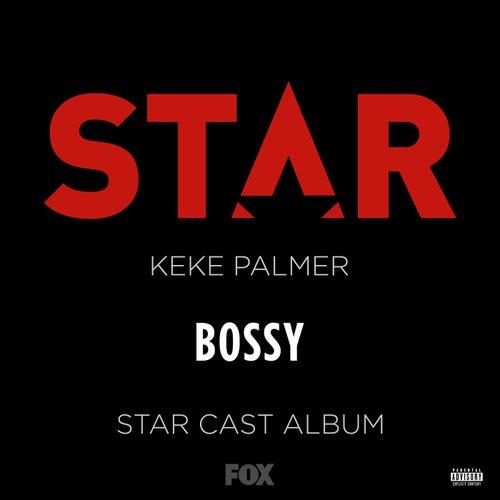 "Bossy (From ""Star"" Season 2) de Star Cast"