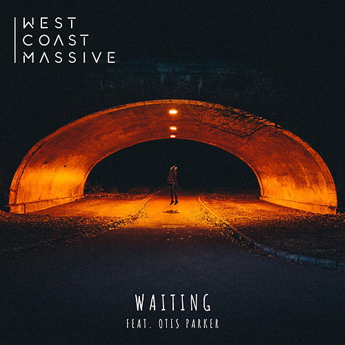 Waiting (feat. Otis Parker) by West Coast Massive