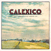 The Thread That Keeps Us (Deluxe Edition) by Calexico