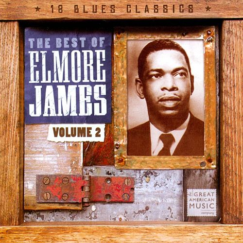 The Best of Elmore James, Vol. 2 by Elmore James