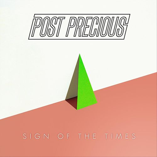 Sign of the Times de Post Precious
