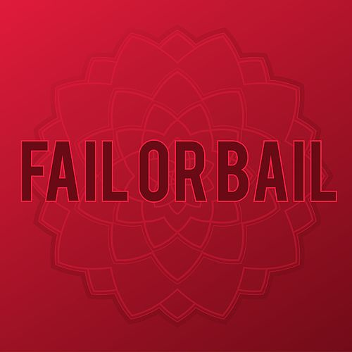 Fail or Bail by CARRY ON