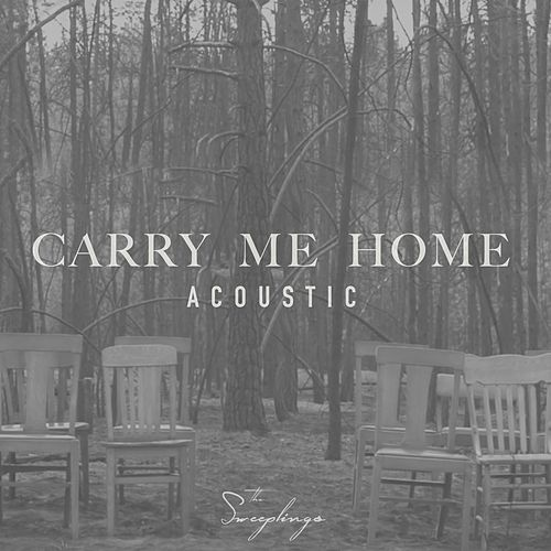 Carry Me Home (Acoustic) de The Sweeplings