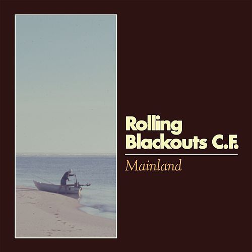 Mainland by Rolling Blackouts Coastal Fever