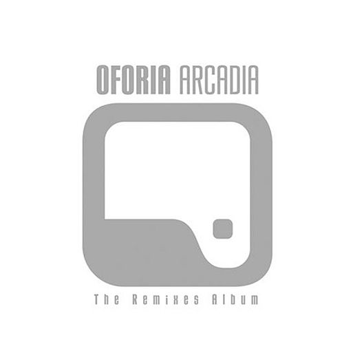 Arcadia The Remixes Album de Oforia