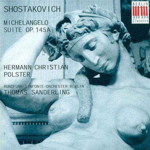 SHOSTAKOVICH, D.: Suite on Words by Michelangelo (Sung in German) (Polster, Berlin Radio Symphony, Sanderling) by Thomas Sanderling