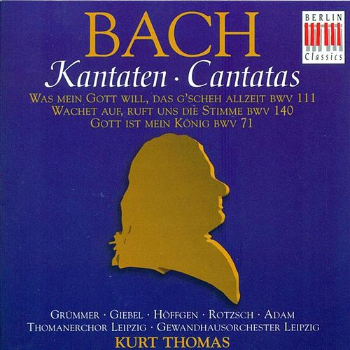 BACH, J.S.: Cantatas - BWV 71, 111, 140 (Thomas) von Various Artists