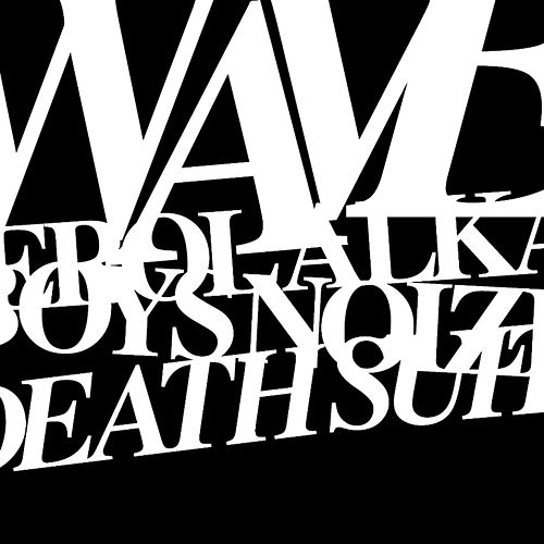 Waves / Death Suite by Erol Alkan