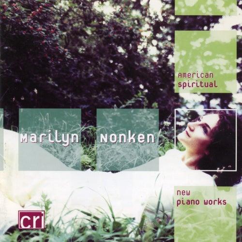Marilyn Nonken: American Spiritual de Marilyn Nonken