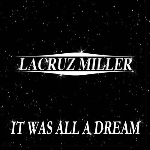 It Was All a Dream (Radio Edit) by LaCruz Miller
