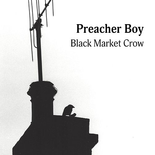 Black Market Crow by Preacher Boy