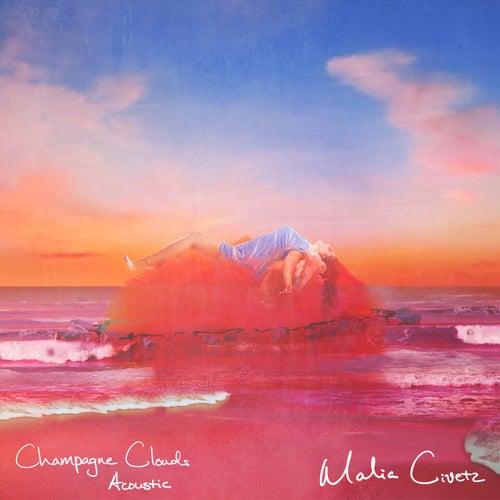 Champagne Clouds (Acoustic) by Malia Civetz