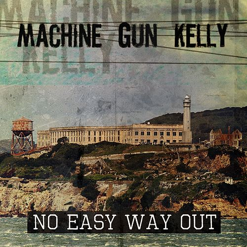No Easy Way Out von MGK (Machine Gun Kelly)