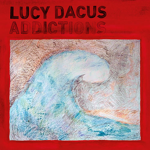 Addictions by Lucy Dacus