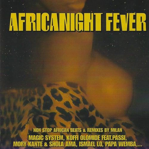 Africanight Fever (Non Stop Afrcan Beats & Remixes By Milan) de Various Artists