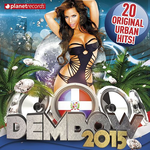 Dembow 2015 - 20 Original Urban Hits! (Reggaeton, Urbano, Merengue Urbano, Mambo) de Various Artists
