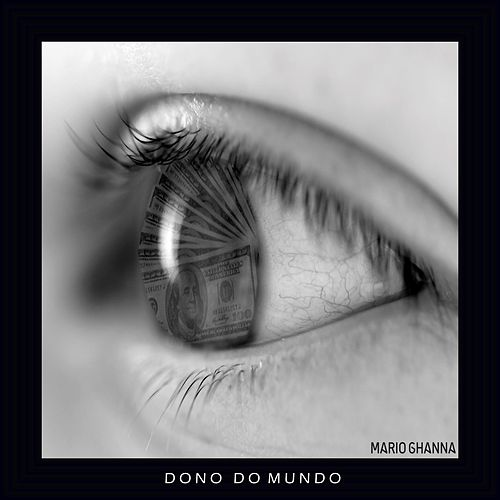 Dono do Mundo by Mario Ghanna