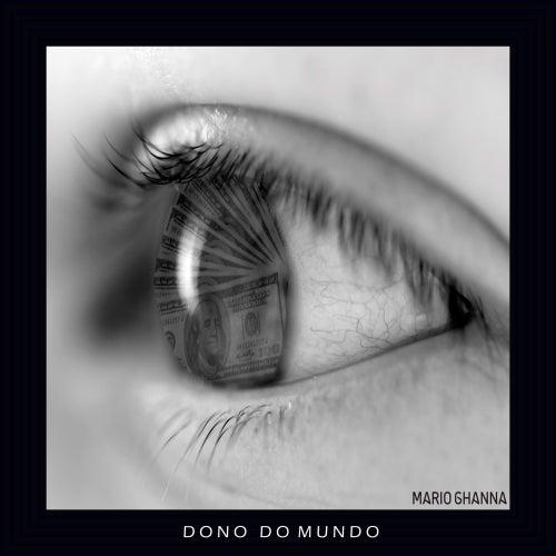 Dono do Mundo by Mario Ghanna