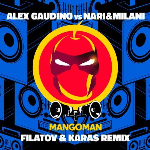 MangoMan (Filatov & Karas Remix) van Nari & Milani
