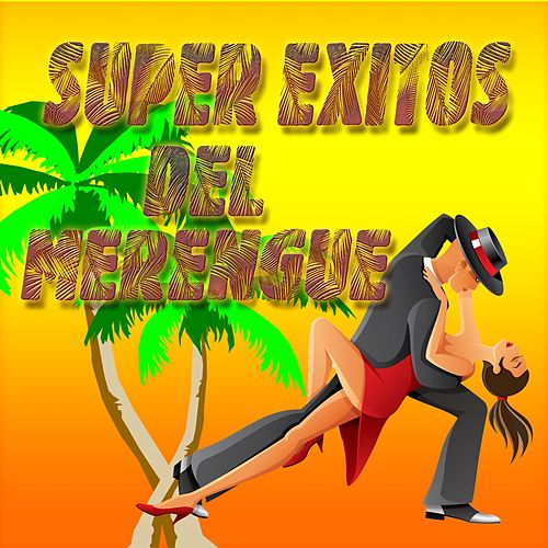 Super Éxitos de Merengue de Various Artists