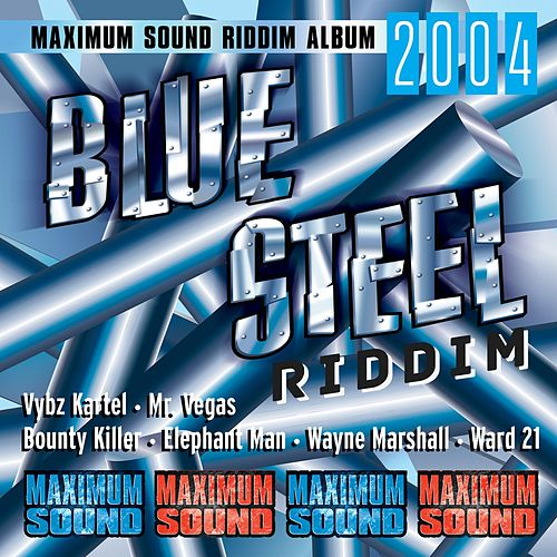 Blue Steel Riddim by Various Artists