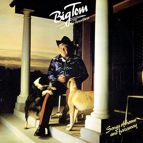Songs of Home and Far Away by Big Tom