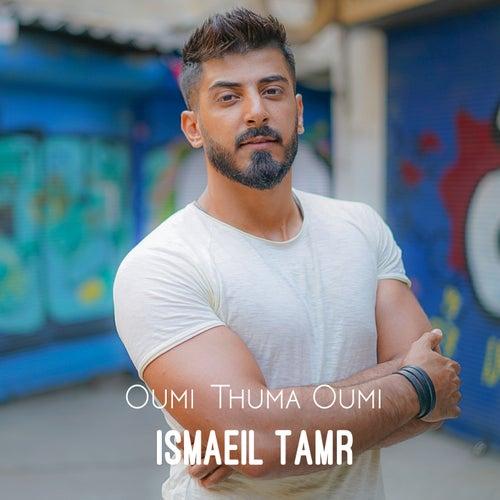Oumi Thuma Oumi de Ismaeil Tamr