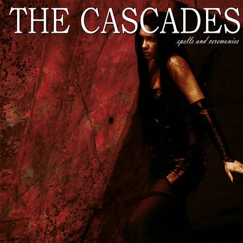 Spells And Ceremonies de The Cascades