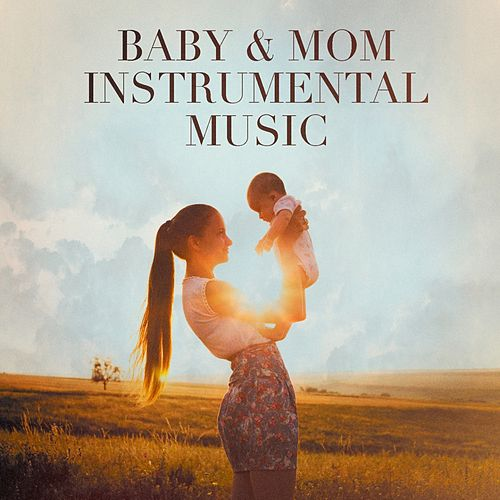 Baby + Mom Instrumental Music von Various Artists