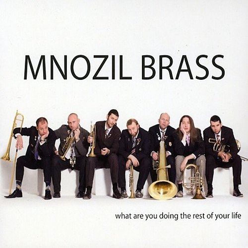 What Are You Doing the Rest of Your Life de MNOZIL BRASS