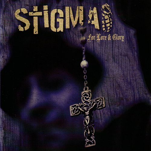 For Love & Glory von Stigma
