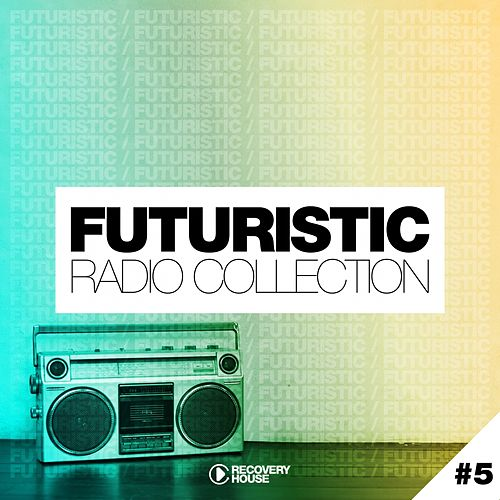 Futuristic Radio Collection #5 von Various Artists