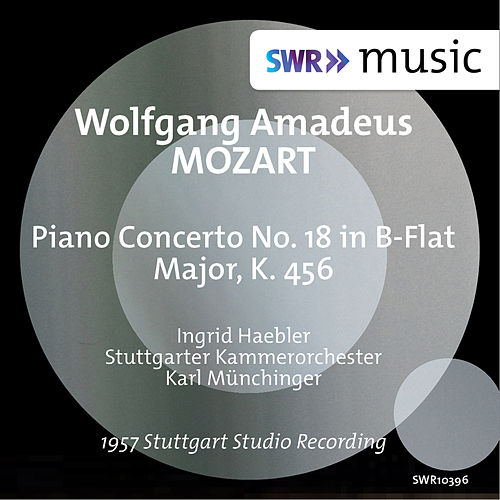Mozart: Piano Concerto No. 18, K. 456 von Ingrid Haebler