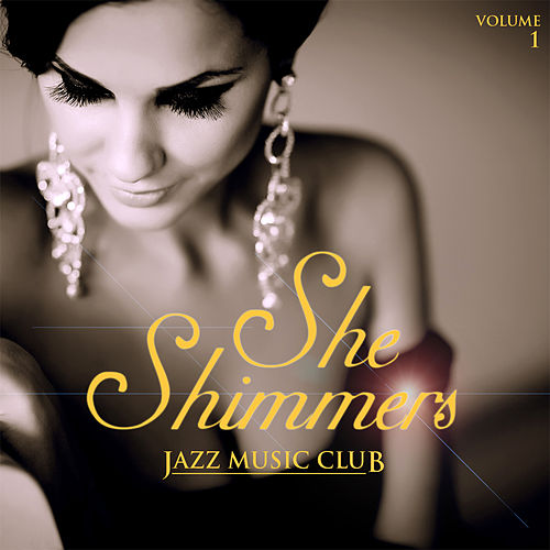 Jazz Music Club: She Shimmers, Vol 1 (Re-Recorded Versions) von Various Artists