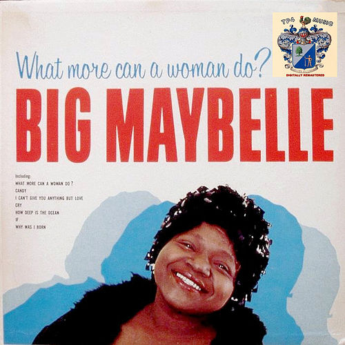 What More Can a Woman Do ? fra Big Maybelle