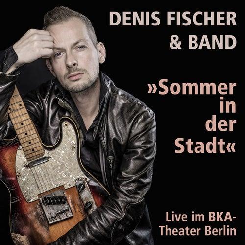 Sommer in der Stadt (Live im BKA-Theater Berlin) de Denis Fischer