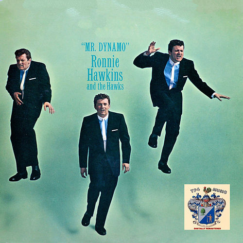Mr. Dynamo de Ronnie Hawkins