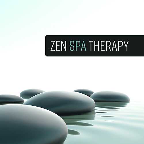 Zen Spa Therapy by Relaxing Spa Music