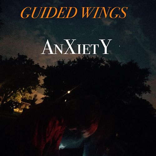 Anxiety by Guided Wings