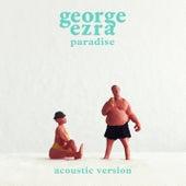 Paradise (Acoustic) by George Ezra