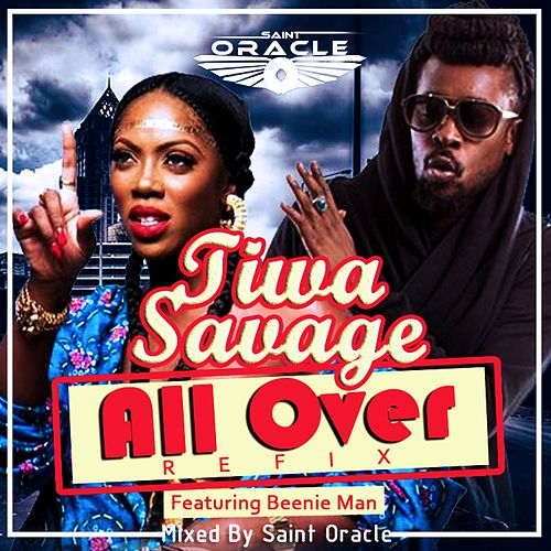 All Over (Saint Oracle Refix) by Tiwa Savage