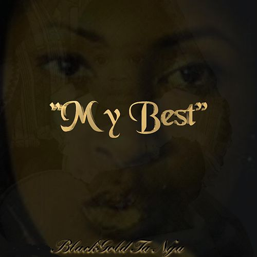 My Best by Black Gold Ta-Nya
