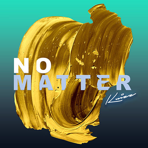 No Matter by Kuizz