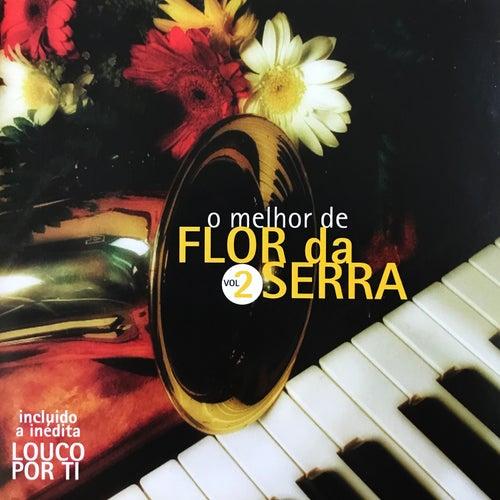 O Melhor de Flor da Serra, Vol. 2 de Flor Da Serra