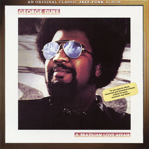 Brazilian Love Affair (Bonus Tracks) by George Duke