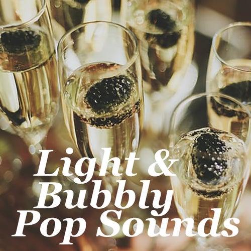 Light & Bubbly Pop Sounds by Various Artists