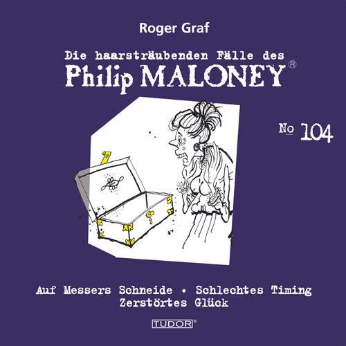 Graf: Die haarsträubenden Fälle des Philip Maloney, Vol. 104 von Michael Schacht