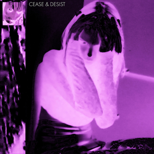 Cease and Desist by Alice Glass