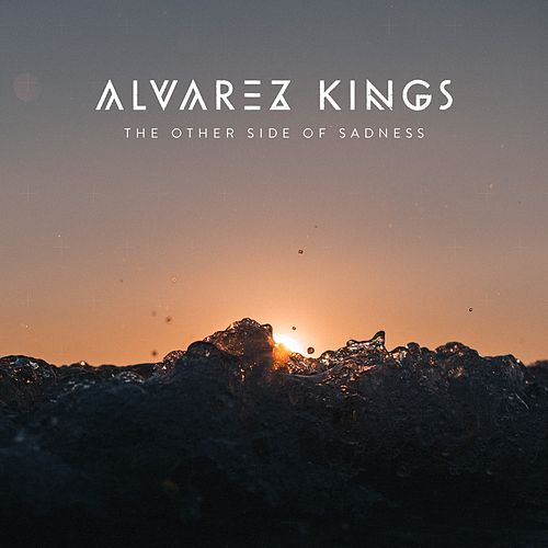 The Other Side of Sadness by Alvarez kings